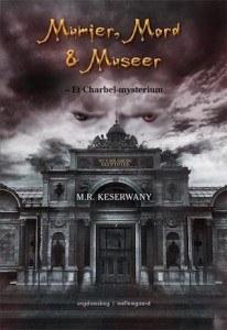 M. R. Keserwany – Mumier, Mord & Museer