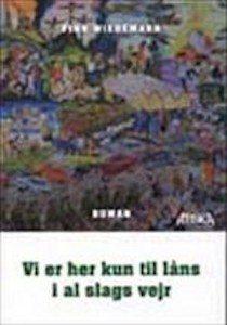 Finn Wiedemann – Vi Er Her Kun Til Låns I Al Slags Vejr
