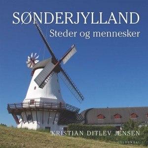 Kristian Ditlev Jensen – Sønderjylland – Steder & Mennesker
