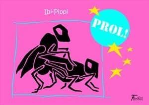 Ibi-Pippi – PROL!
