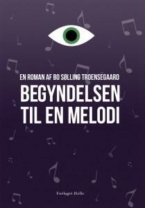 """Boganmeldelse af """"Begyndelsen Til En Melodi"""" af Bo Sølling Troensegaard"""