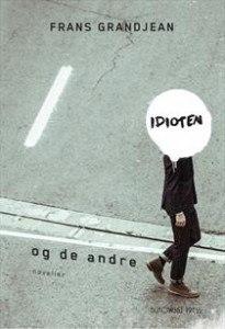 Frans Grandjean – Idioten & De Andre