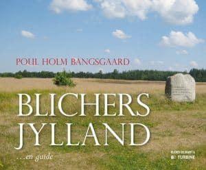 Poul Holm Bangsgaard – Blichers Jylland – En Guide