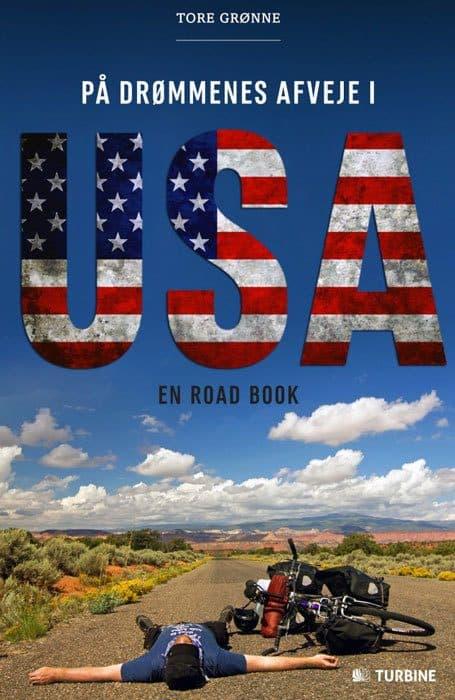 PÅ DRØMMENES AFVEJE I USA, En road book Af Tore Grønne