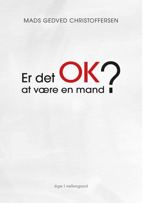 Mads Gedved Christoffersen – Er det OK at være en mand?