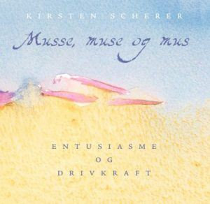 Kirsten Scherer - Musse, muse og mus