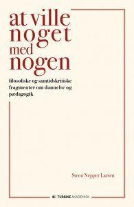 Steen Nepper Larsen - At ville noget med nogen