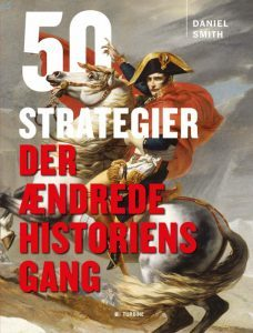 Daniel Smith – 50 strategier der ændrede historiens gang
