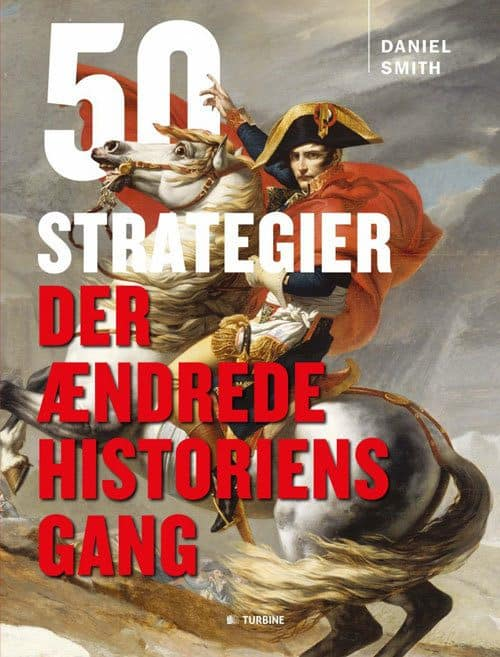 Daniel Smith - 50 strategier der ændrede historiens gang