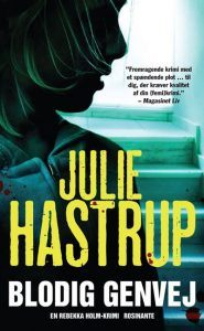 Julie Hastrup – Blodig genvej