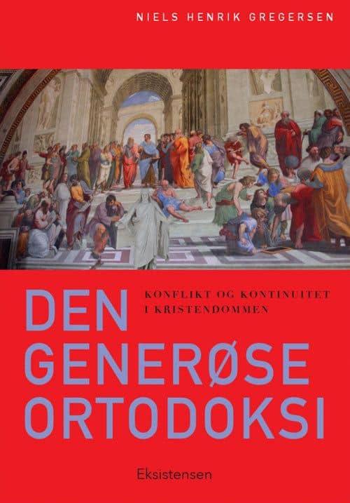 Niels Henrik Gregersen - Den generøse ortodoksi