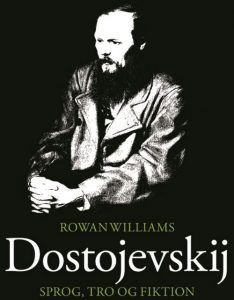 Rowan Williams – Dostojevskij – sprog, tro og fiktion