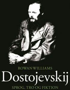 Rowan Williams – Dostojevskij – sprog, tro og fiktion