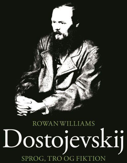 Rowan Williams - Dostojevskij - sprog, tro og fiktion