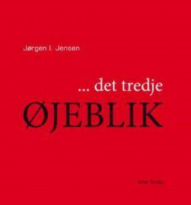 Jørgen I Jensen - det tredje øjeblik