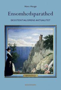 Hans Hauge - Ensomhedsparathed - eksistentialismens aktualitet