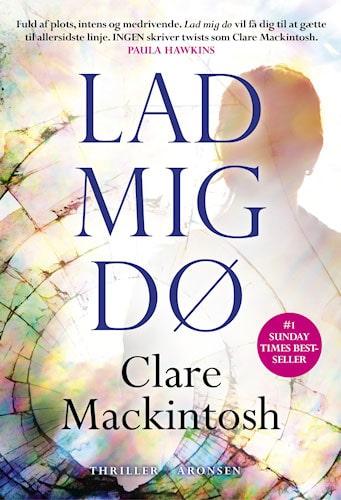 Clare Mackintosh - Lad mig dø