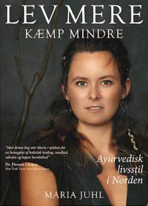 Maria Juhl - Lev mere, kæmp mindre