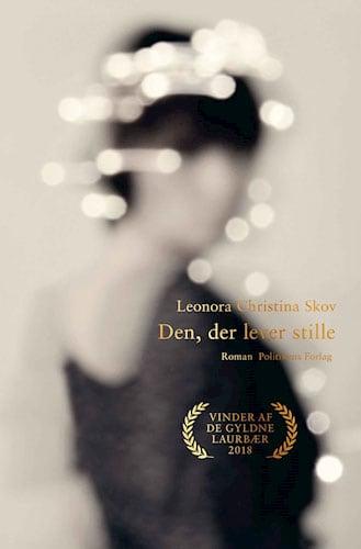 Leonora Christina Skov - Den, der lever stille