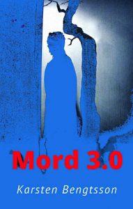 Karsten Bengtsson - Mord 3.0