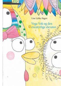 Line Lykke Hagen - Vega Vok og den eventyrlige elevator