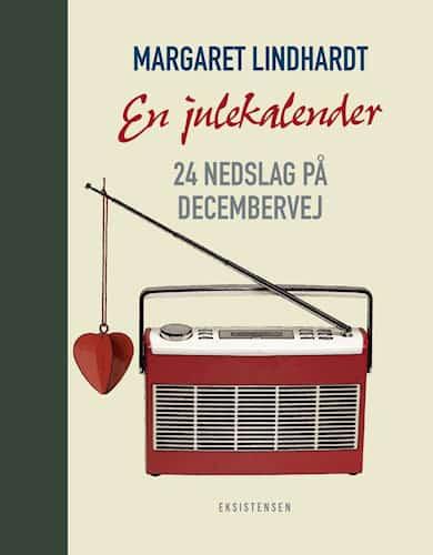 Margaret Lindhardt - En julekalender - 24 nedslag på Decembervej