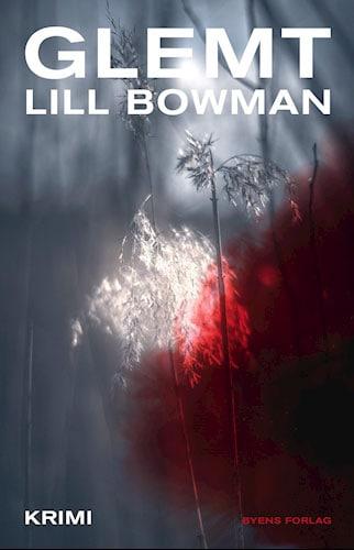 Lill Bowman - Glemt