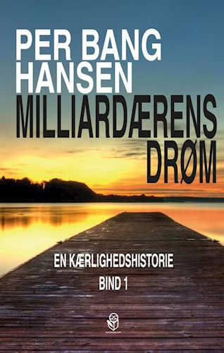 Per Bang Hansen - Milliardærens drøm