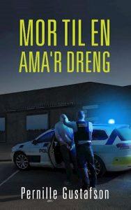 Pernille Gustafson - Mor til en Ama`r dreng
