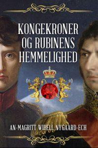 An-Magritt Wibell Nygaard-Ech - Kongekroner og rubinens hemmelighed