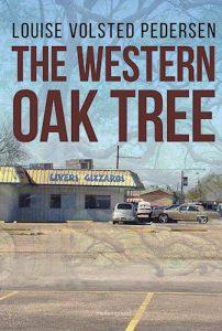 Louise Volsted Pedersen - The western oak tree