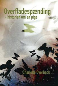 Charlotte Overbeck - Overfladespænding - historien om en pige