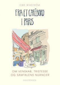 Owe Wikström - Fra et cafébord i Paris