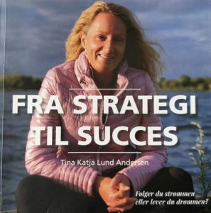 Tina Katja Lund Andersen - Fra Strategi til Succes