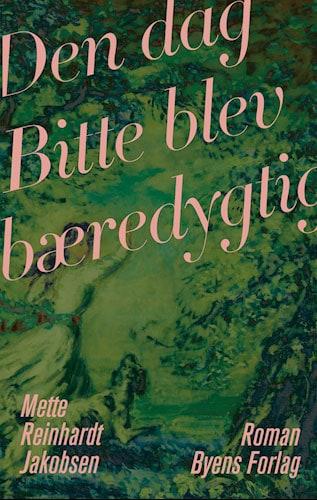Mette Reinhardt Jakobsen - Den dag Bitte blev bæredygtig
