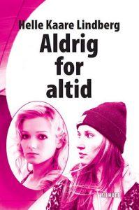 Helle Kaare Lindberg - Aldrig for altid