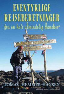 Tomas Hemmer-Hansen - Eventyrlige rejseberetninger fra en helt almindelig dansker