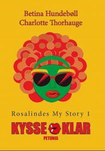 Betina Hundebøll og Charlotte Thorhauge - Kysseklar, Rosalindes my story 1