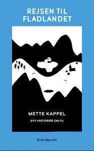 Mette Kappel - Rejsen til fladlandet