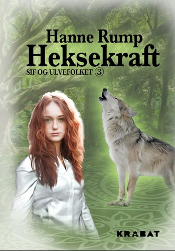 Hanne Rump - Heksekraft Sif og ulvefolket 3