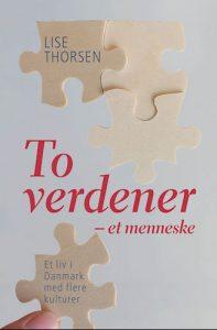 Lise Thorsen - To verdener, et menneske
