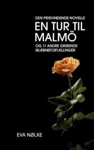Eva Nølke - En tur til Malmö