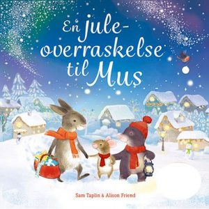 Sam Taplin og Alison Friend - En juleoverraskelse til Mus