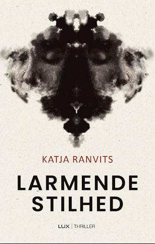 Katja Ranvits - Larmende Stilhed