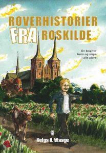 Helga N. Waage - Røverhistorier fra Roskilde