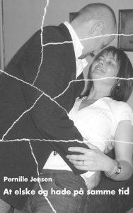 Pernille Jensen - At elske og hade på samme tid