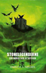 Danny H. L. Nielsen - Stonelegenderne bog 1 – Den mørke side af skyggen