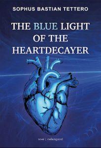Sophus Bastian Tettero - The blue light of the heartdecayer